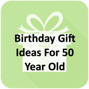 50 Birthday Gift Ideas