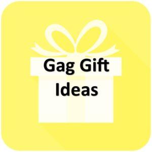 Funny Gag Gift Ideas