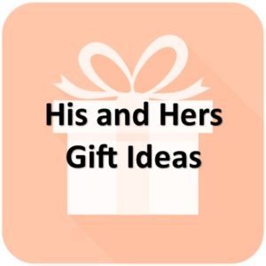 His and Her Gifts