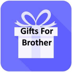 Best Gifts For Brother